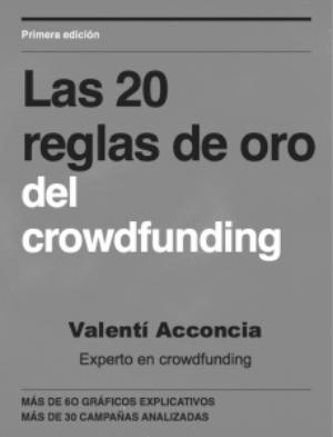 Las 20 reglas de Oro del Crowdfunding